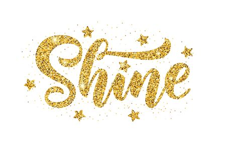 Shine. Gold glitter effect word on white background. Vector illustration with stars. Inspirational design for print on tee, card, banner, poster, hoody. Metallic style