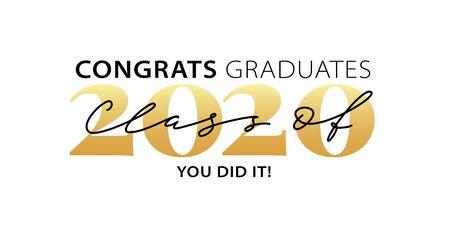 Clase de 2020. Felicidades graduados. Lo hiciste. Graduación de letras. Caligrafía moderna. Ilustración vectorial. Plantilla para diseño de graduación, fiesta, bachillerato o graduado universitario, anuario. Ilustración de vector