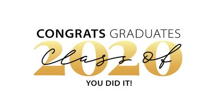 Class of 2020. Congrats Graduates. You did it. Lettering Graduation. Modern calligraphy. Vector illustration. Template for graduation design, party, high school or college graduate, yearbook.