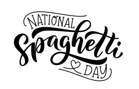 Spaghetti day. Hand lettering design for Spaghetti day. Vector illustration Hand drawn text for National holiday. Script. Calligraphic design for print card, banner, poster.  イラスト・ベクター素材