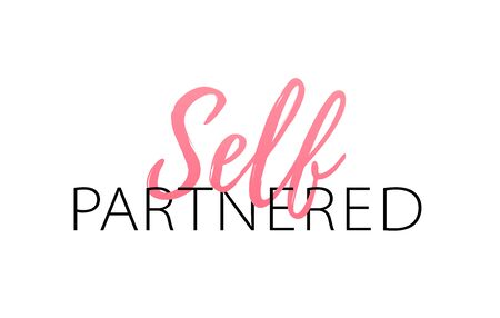 Self-partnered. Relationship status. Partner for yourself quote. Self-partnered is an alternative for the word single. Not looking for a relationship. Design print for t shirt. Vector illustration