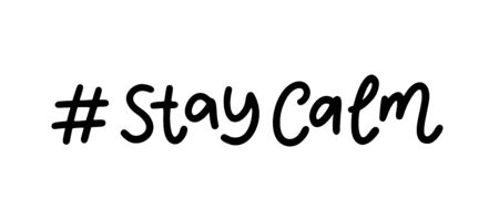 Stay calm. Hashtags on the topic of coronavirus. Hand lettering typography poster. Stay home. Stay safe. Self quarantine time. Motivation phrases. Vector illustration. Text on white background.