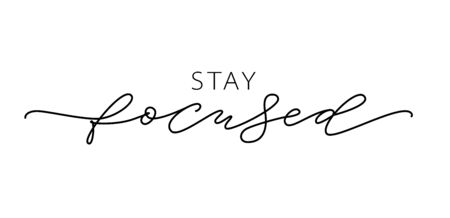 Stay focused quote. Just Focus on the goal. Success Target. Modern calligraphy text stay focused. Design print single word for t shirt, label, poster, greeting card, banner. Vector illustration