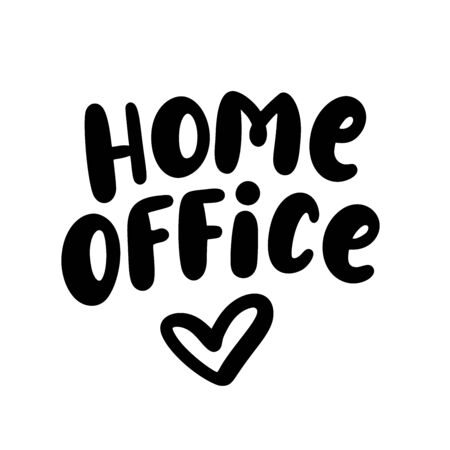 Home office. Text with heart. Stay safe - stay home. Work at home. Coronavirus concept. Hand lettering typography poster. Vector illustration. Black text on white background Ilustração