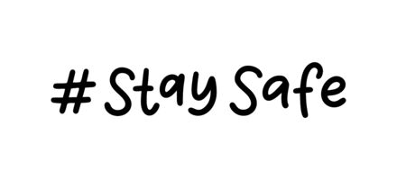 Stay home. Stay safe. Stay calm. A set of hashtags on the topic of coronavirus. Hand lettering typography poster. Self quarine time. Motivation phrases. Vector illustration. Text on white background.