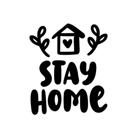 Stay home. Hashtag on the topic of coronavirus. Hand lettering typography poster. Stay safe. Self quarine time. Motivation phrase. Vector illustration. Text on white background.