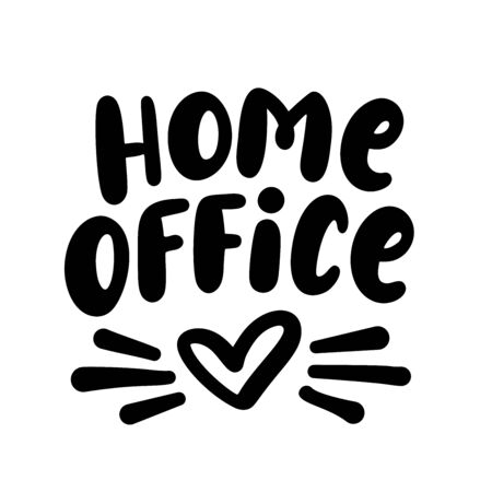 Home office. Text with heart. Stay safe - stay home. Work at home. Coronavirus concept. Hand lettering typography poster. Vector illustration. Black text on white background Ilustracja