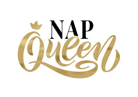 NAP QUEEN. Word with crown. Calligraphy fun design to print on tee, shirt, hoody, poster banner sticker, card and pajamas. Gold Hand lettering text nap queen on white background. Vector illustration