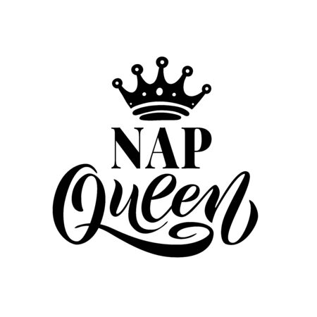 NAP QUEEN. Word with crown. Black Hand lettering text vector illustration on white background. Calligraphy fun design to print on tee, shirt, hoody, poster banner sticker, card. Illustration