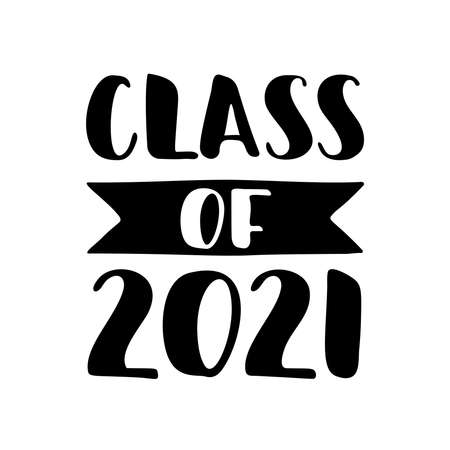 Class of 2021. Black Hand drawn brush lettering Graduation logo on white background. Template for graduation design, party, high school or college graduate, yearbook. Vector illustration.