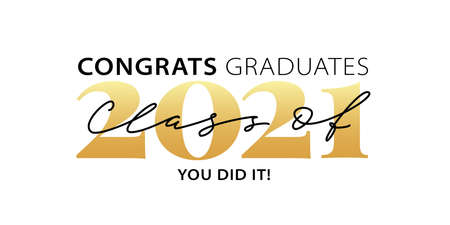 Class of 2021. Congrats Graduates. You did it. Lettering Graduation logo. Modern calligraphy. Vector illustration. Template for graduation design, party, high school or college graduate, yearbook.  イラスト・ベクター素材