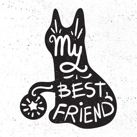 inscribed: Vintage hand drawn lettering hipster composition with phrase My best friend inscribed into cat silhouette. Print,  typographic, greeting, poster, t-shirt design about pet. Vector
