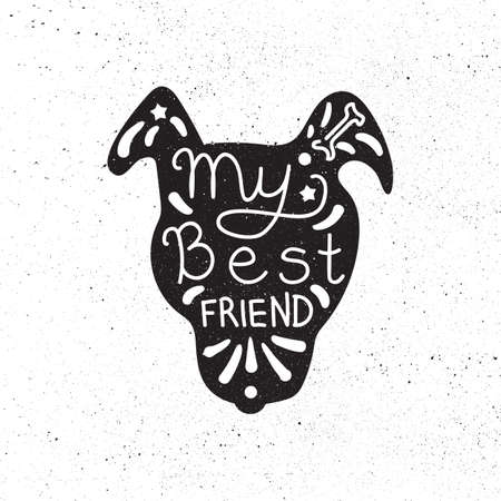 inscribed: Vintage hand drawn lettering hipster composition with phrase My best friend inscribed into dog silhouette. Print,  typographic, greeting, poster, t-shirt design about pet. Vector