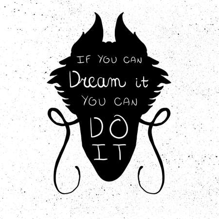 Lettering motivation poster. Quote about dream in dragon head silhouette for fabric, print, decor, greeting card. If you can dream it you can do it. Vector