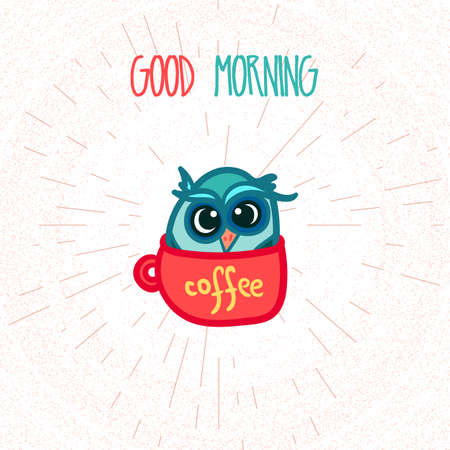 regime: Hand  Drawn Funny Owl with Cup of Coffee. Owl with Good Morning poster for print, fabric, wrap and illustration. Vector Illustration