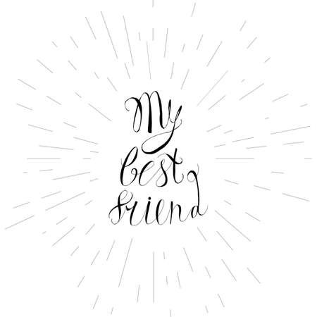 inscribed: Vintage hand drawn friendship lettering hipster composition with phrase My best friend inscribed by script. Print,  typographic, greeting, poster, t-shirt design about love, friend and pet. Vector