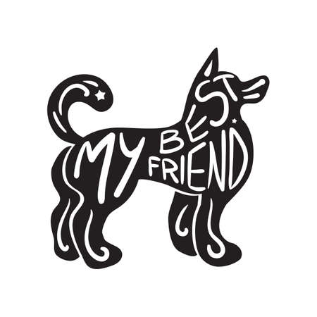 inscribed: Vintage hand drawn lettering hipster composition with phrase My best friend inscribed into dog silhouette. Print,  typographic, greeting, poster, t-shirt design about pet.