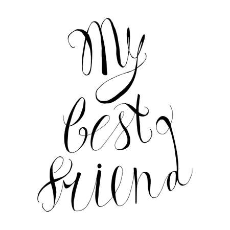 inscribed: Vintage hand drawn friendship lettering hipster composition with phrase My best friend inscribed by script. Print,  typographic, greeting, poster, t-shirt design about love, friend and pet.