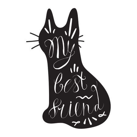 inscribed: Vintage hand drawn lettering hipster composition with phrase My best friend inscribed into cat silhouette. Print,  typographic, greeting, poster, t-shirt design about pet. Illustration