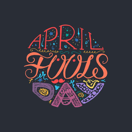 April Fools Day Hand Drawn Lettering with smile, jester hat and mustache for print, poster, web, greeting card, illustrations. Vector
