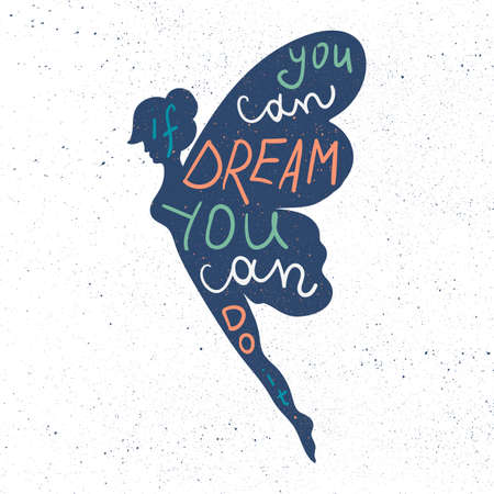 you can do it: Lettering motivation poster. Inspirational quote about dream and believe in fairy silhouette for fabric, print, decor, greeting card. If you can dream it you can do it. Vector Illustration