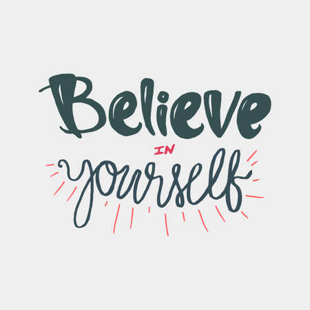 Motivation and Dream Lettering Concept. Always Believe in Yourself. Vintage Calligraphic Text. Inspirational retro quote for fabric, print, decor, greeting card, poster, design element. Vector