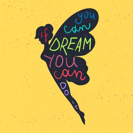 レタリング動機ポスター。心に強く訴える夢についての引用し、妖精シルエット生地、印刷、装飾、グリーティング カードと考えています。あなた