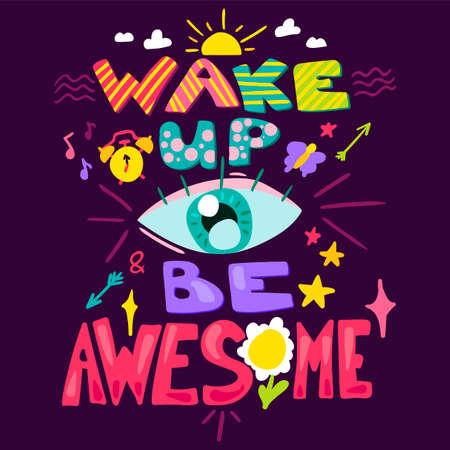 Wake Up And Be Awesome isolato su sfondo nero.