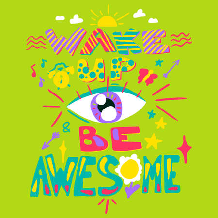 Inspirational poster cartoon illustration. Wake up Be awesome lettering. Motivational phrase, slogan Stock Photo
