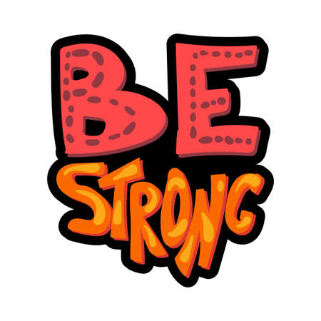 Bes strong hand drawn vector lettering. Sports motivation quote. Isolated stylized phrase clipart