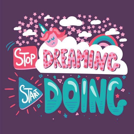 Quote cartoon vector stylized color lettering. Stop dreaming. Poster flat hand drawn illustration