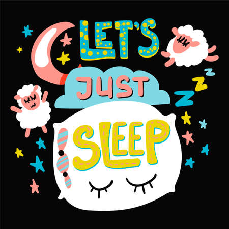 Quote hand drawn vector lettering. Lets just sleep phrase. Cute poster idea with pillow, sheep