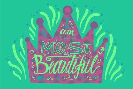 Girl power quote vector lettering. I am most beautiful calligraphy. Crown hand drawn illustration