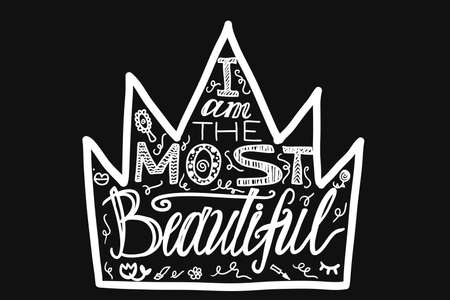 I am the most beautiful lettering. Girl power quote black and white illustration. Hand drawn crown 일러스트