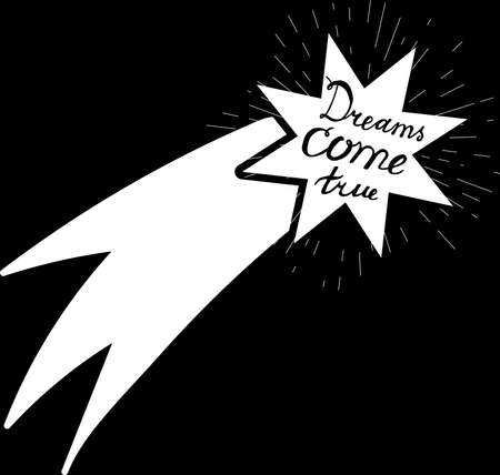 Art Poster Dreams Come True Original Hand Drawn Quote on Chalkboard Background. Funny Calligraphy Phrase in Falling Star Silhouette Black and White Template Vector Flat Illustration