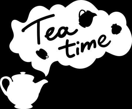 Positive Poster Tea Time Original Hand Drawn Quote on Chalkboard Background. Teapot and Funny Text Phrase in Cloud Silhouette with Cup and Carafe Monochrome Template Vector Flat Illustration Ilustração
