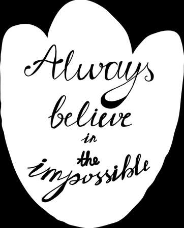 Poster Always Believe in Impossible Hand Drawn