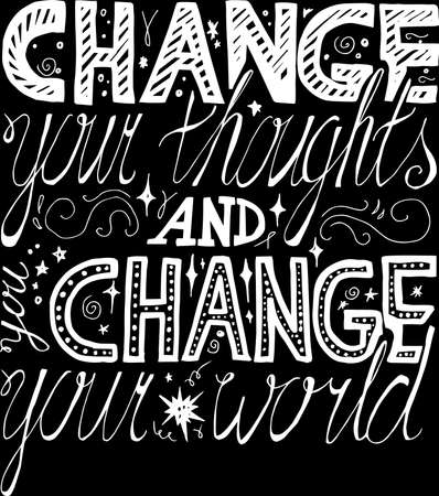 Poster Change Thoughts Original Hand Drawn Quote on Chalkboard Background. Funny Calligraphy Inscription Phrase for Make World Better Black and White Template Vector Flat Illustration 일러스트