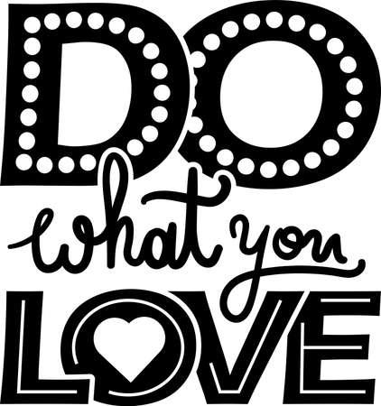 Positive hand drawn vector phrase. Do what you love typography for t shirt print. Creative quote Ilustración de vector