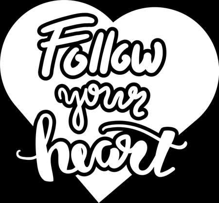 Cartel positivo Sigue tu corazón Cita dibujada a mano sobre fondo de pizarra. Caligrafía Motivación Frase Decorado Amor Símbolo Silueta Blanco y Negro Plantilla Vector Ilustración plana Ilustración de vector