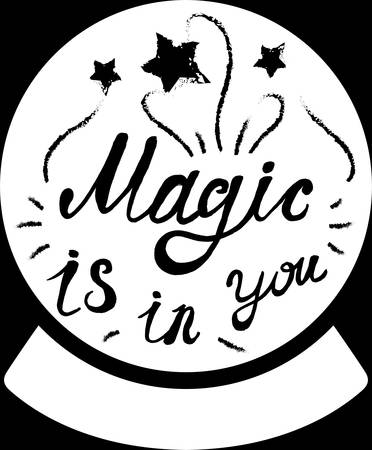 Positive Poster Magic Original Hand Drawn Quote on Chalkboard Background. Funny Calligraphy Phrase in Souvenir Sphere Silhouette Decorated Stars Black and White Template Vector Flat Illustration