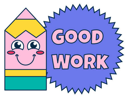 Good work teacher reward sticker, cute cartoon school award with smiling pencil. Encouragement sign for elementary or primary school pupils.