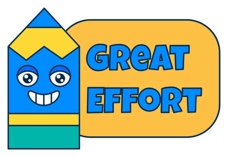 Great effort teacher reward sticker, cute cartoon school award with smiling pencil. Encouragement sign for elementary or primary school pupils. illustration Ilustracja