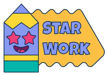 Star work teacher reward sticker, cute cartoon school award with smiling pencil. Encouragement sign for elementary or primary school pupils. illustration