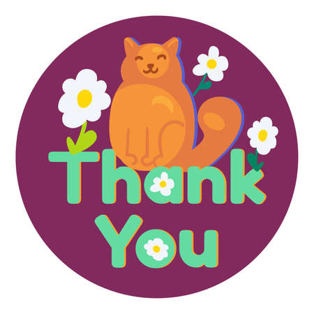 Thank you color printable sticker. Pet friendly concept icon. Funny kitten. Thanks patch with cat. Thanksgiving day. Vector isolated design illustration