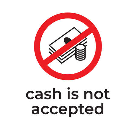 No cash accepted vector sign. Red prohibition sign, crossed out coins and banknotes.