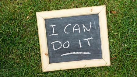I can do it written on a chalkboard in a park