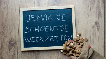 santaclaus: You can put your shoe written in Dutch on a chalkboard for the Dutch Santa-Claus