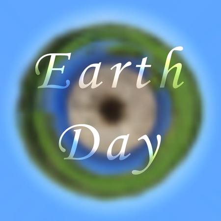 Earth day international planet concept.The globe from space.Abstract planet with water and land,continents,blue sky.Text on blurred background,vector illustration. Label for poster,web,site,banner Illustration