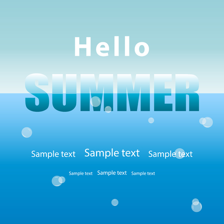 Summer background, blue sea water with air bubbles and sky.Text Hello summer in capital letters. Space for printing text.Vector illustration.The concept of vacation,travel, tourism,adventure Ilustração